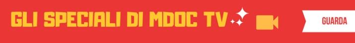 GLI SPECIALI DI MDOC TV